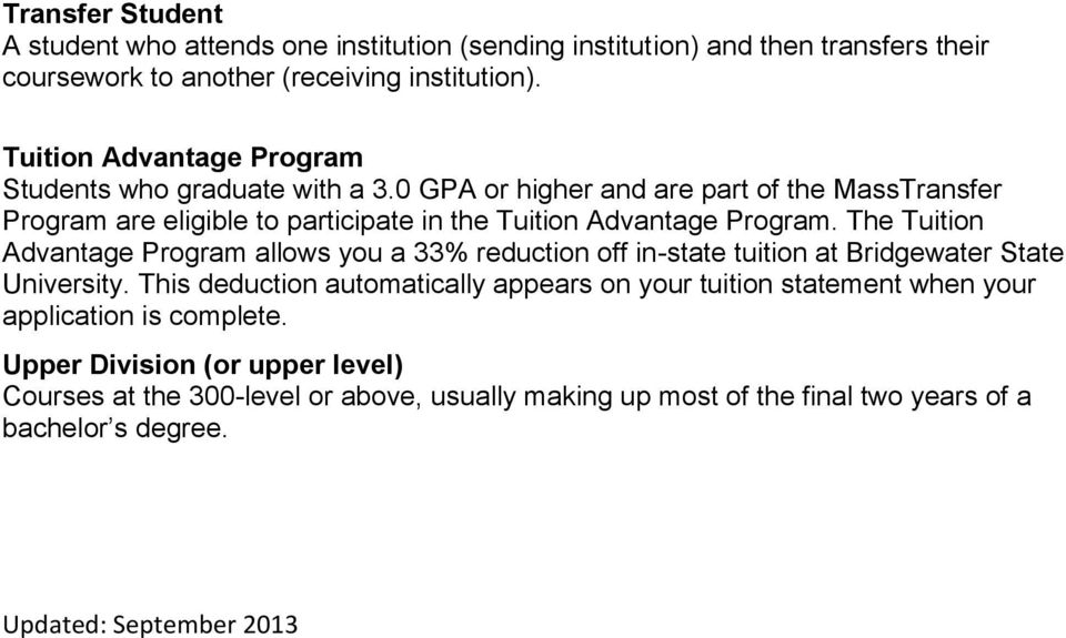 0 GPA or higher and are part of the MassTransfer Program are eligible to participate in the Tuition Advantage Program.