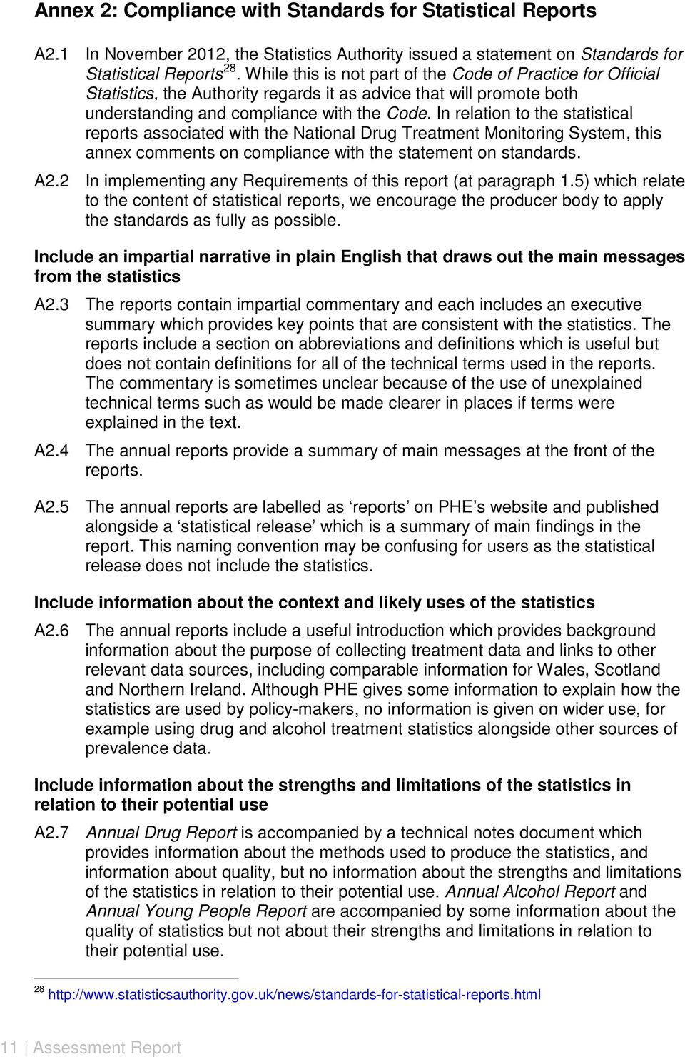 In relation to the statistical reports associated with the National Drug Treatment Monitoring System, this annex comments on compliance with the statement on standards. A2.