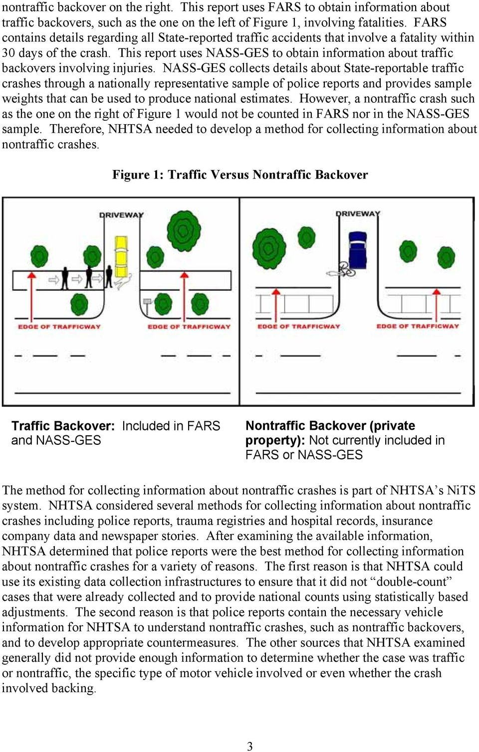 This report uses NASS-GES to obtain information about traffic backovers involving injuries.