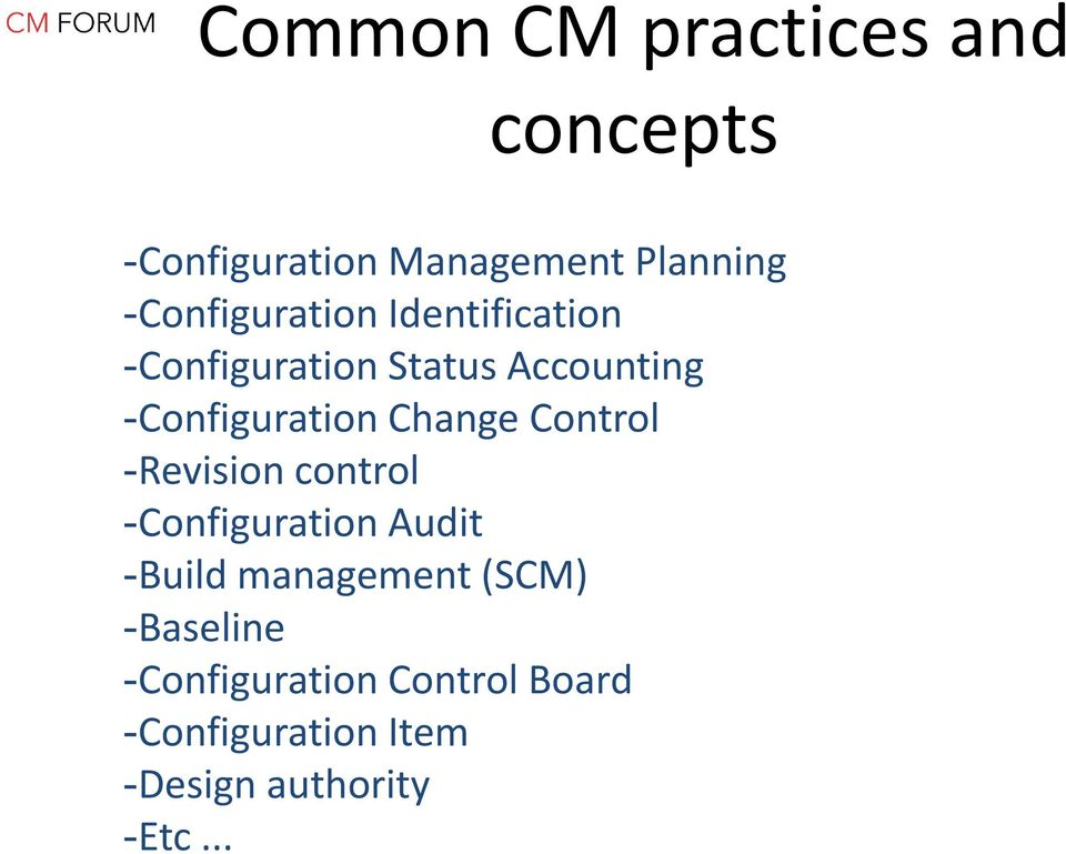 -Configuration Change Control -Revision control -Configuration Audit -Build