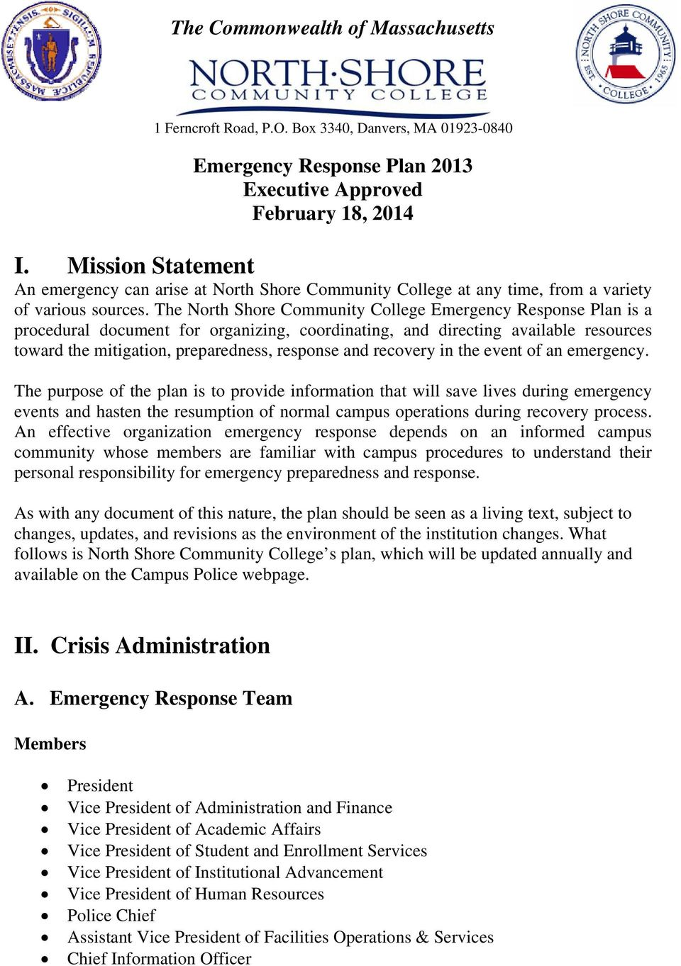 The North Shore Community College Emergency Response Plan is a procedural document for organizing, coordinating, and directing available resources toward the mitigation, preparedness, response and