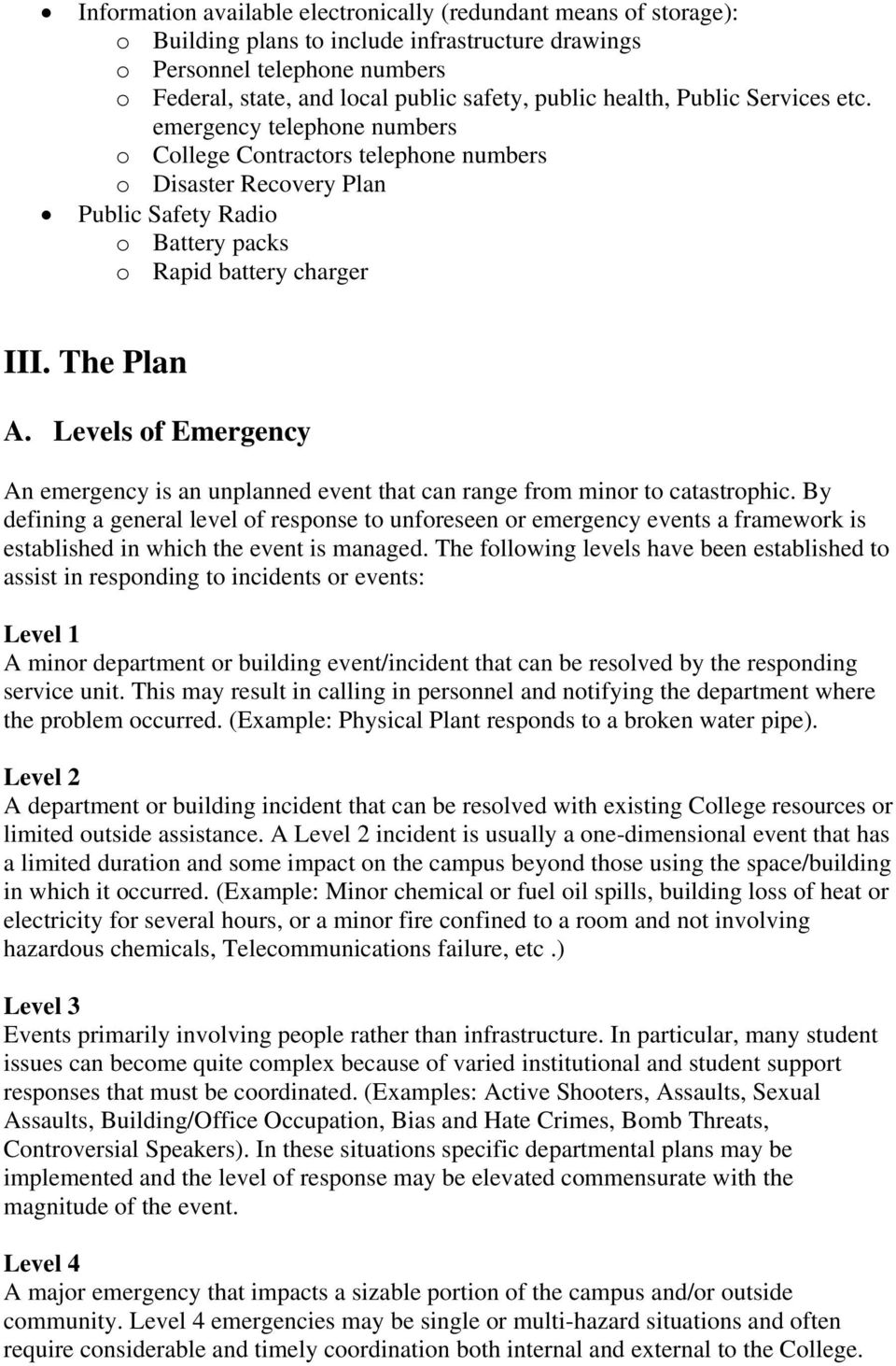 Levels of Emergency An emergency is an unplanned event that can range from minor to catastrophic.