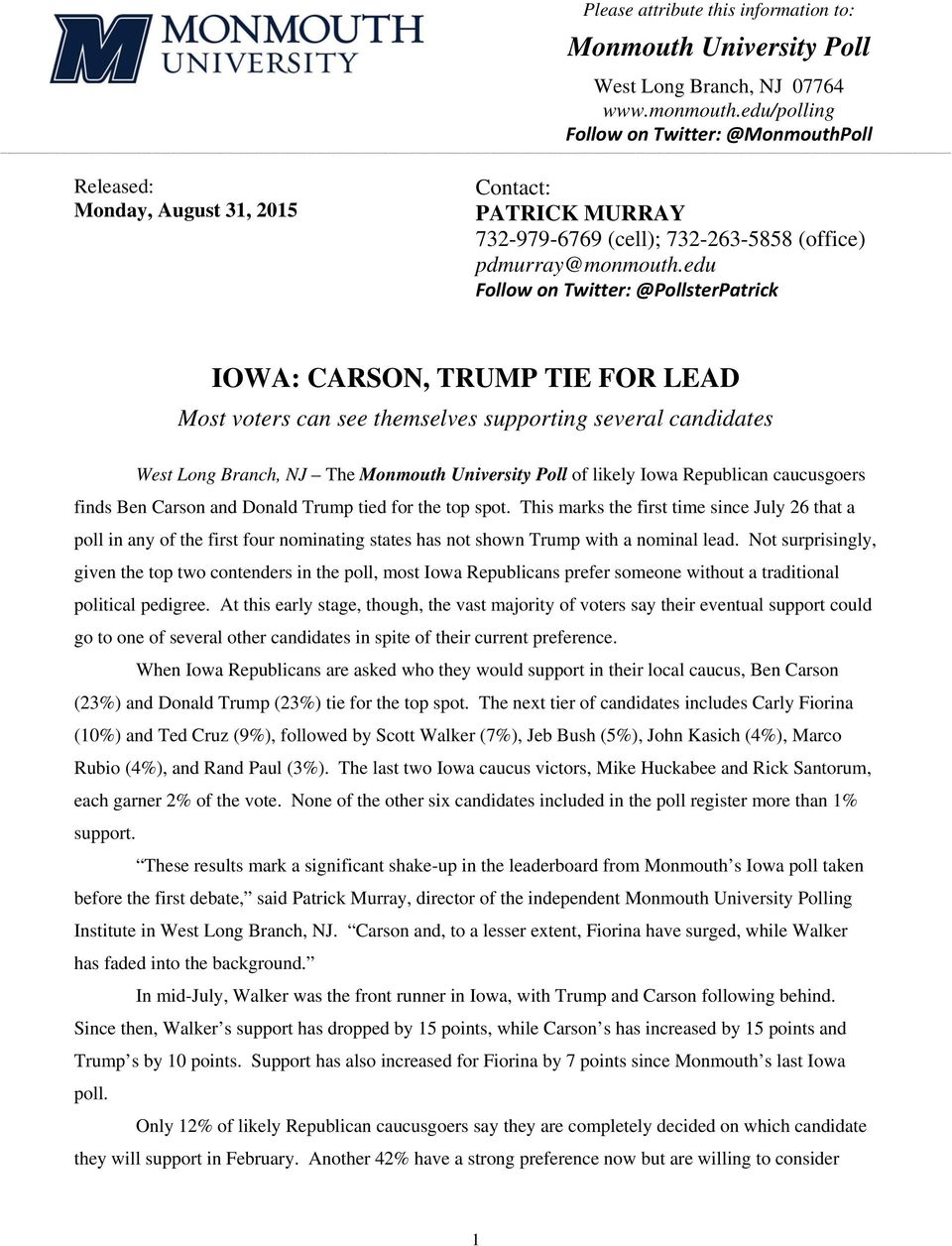 edu Follow on Twitter: @PollsterPatrick IOWA: CARSON, TRUMP TIE FOR LEAD Most voters can see themselves supporting several candidates West Long Branch, NJ The Monmouth University Poll of likely Iowa