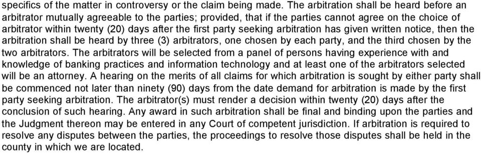 party seeking arbitration has given written notice, then the arbitration shall be heard by three (3) arbitrators, one chosen by each party, and the third chosen by the two arbitrators.