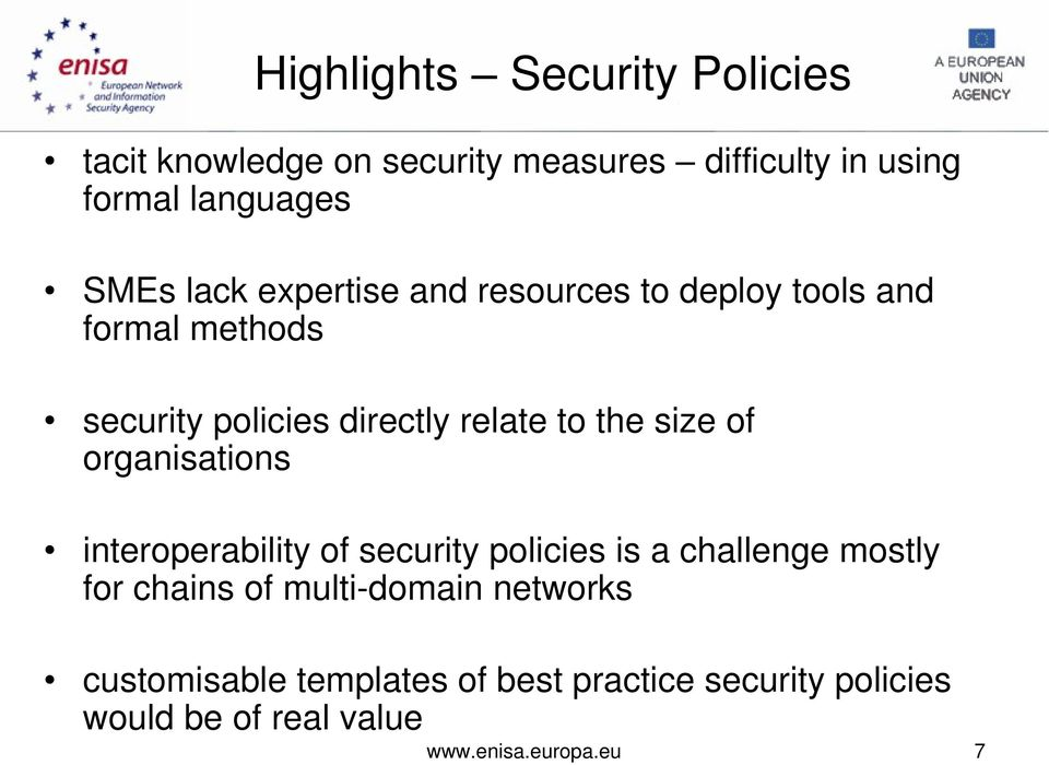 size of organisations interoperability of security policies is a challenge mostly for chains of multi-domain