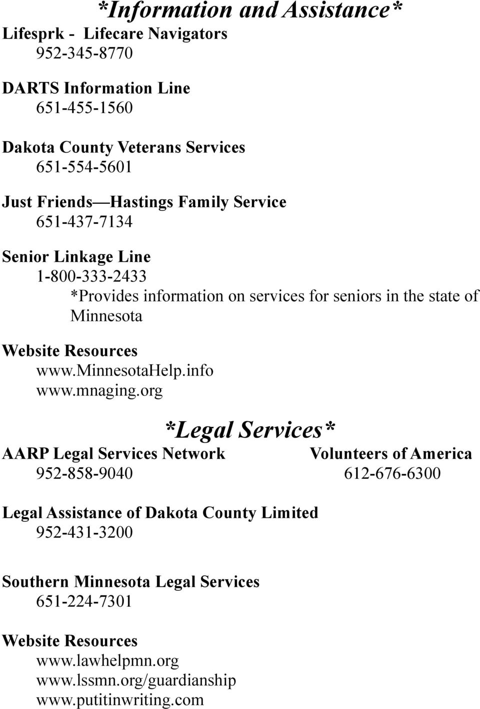 Resources www.minnesotahelp.info www.mnaging.
