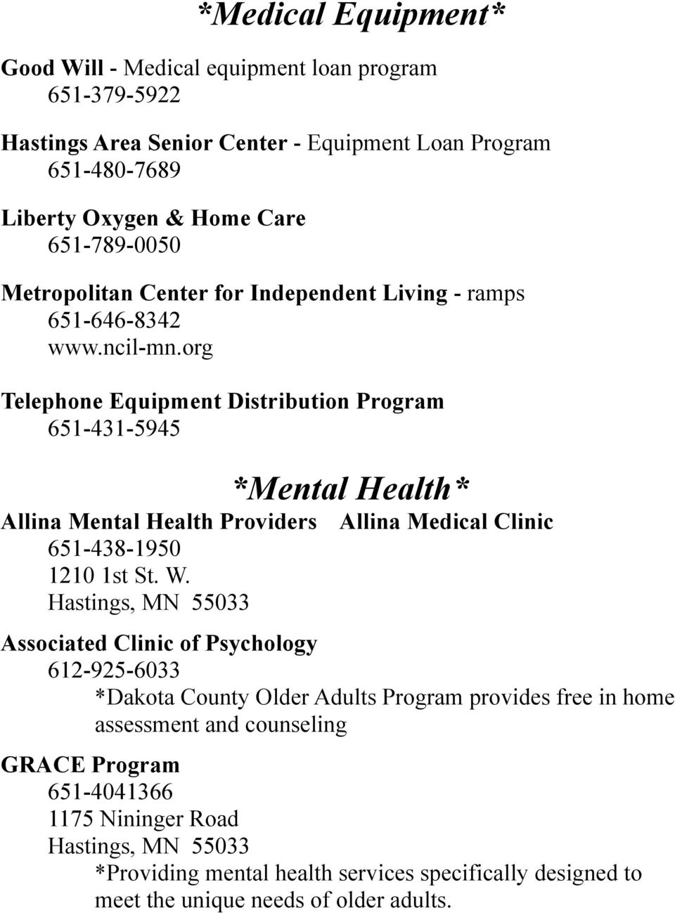 org Telephone Equipment Distribution Program 651-431-5945 *Mental Health* Allina Mental Health Providers Allina Medical Clinic 651-438-1950 1210 1st St. W.