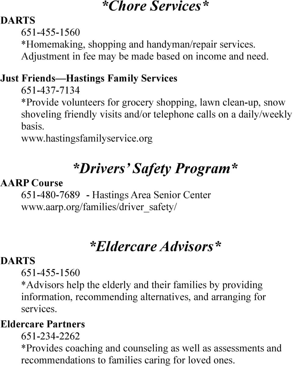 hastingsfamilyservice.org *Drivers Safety Program* AARP Course 651-480-7689 - Hastings Area Senior Center www.aarp.