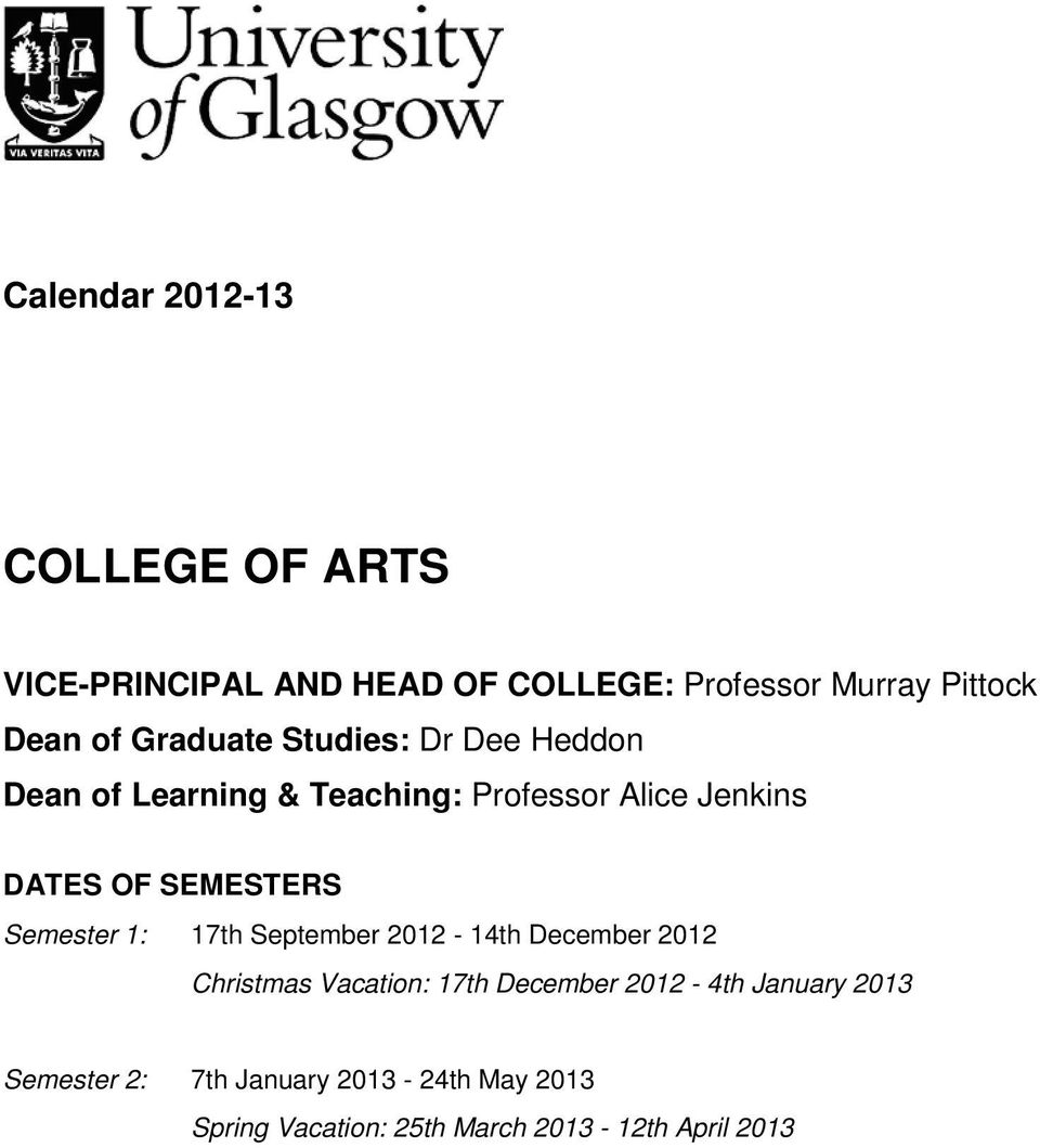 SEMESTERS Semester 1: 17th September 2012-14th December 2012 Christmas Vacation: 17th December