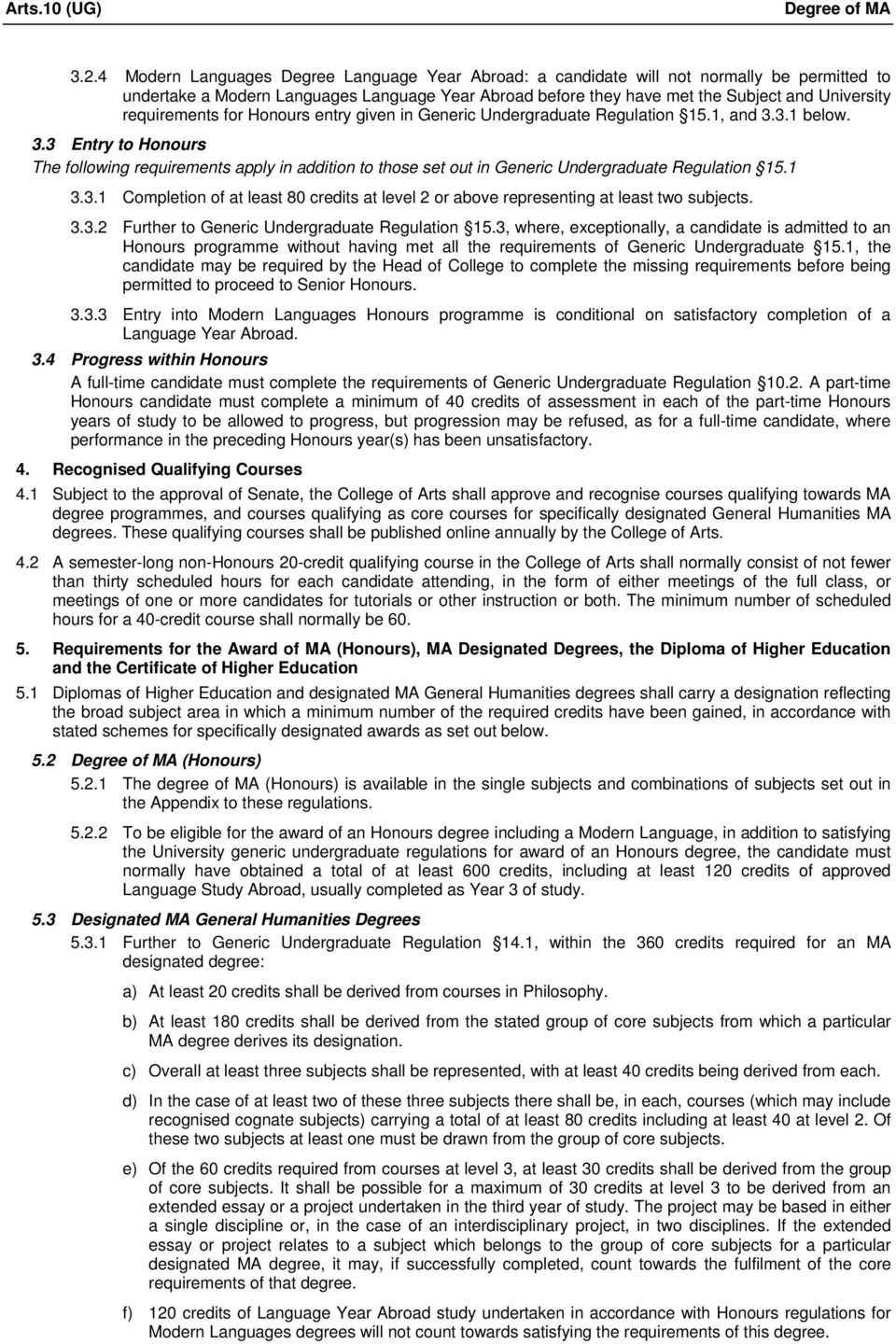 requirements for Honours entry given in Generic Undergraduate Regulation 15.1, and 3.