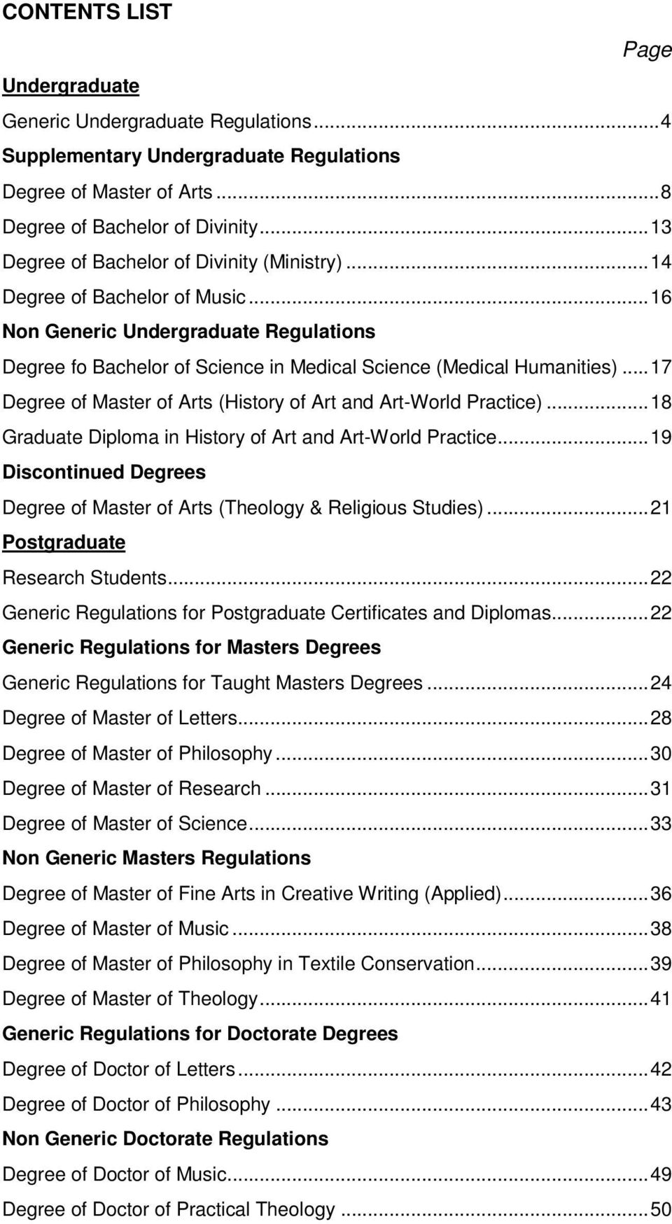 .. 17 Degree of Master of Arts (History of Art and Art-World Practice)... 18 Graduate Diploma in History of Art and Art-World Practice.