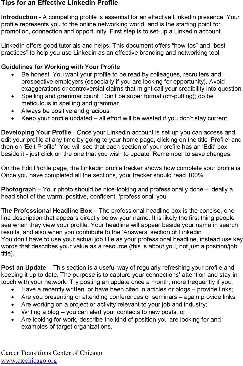 LinkedIn offers good tutorials and helps. This document offers how-tos and best practices to help you use Linkedin as an effective branding and networking tool.