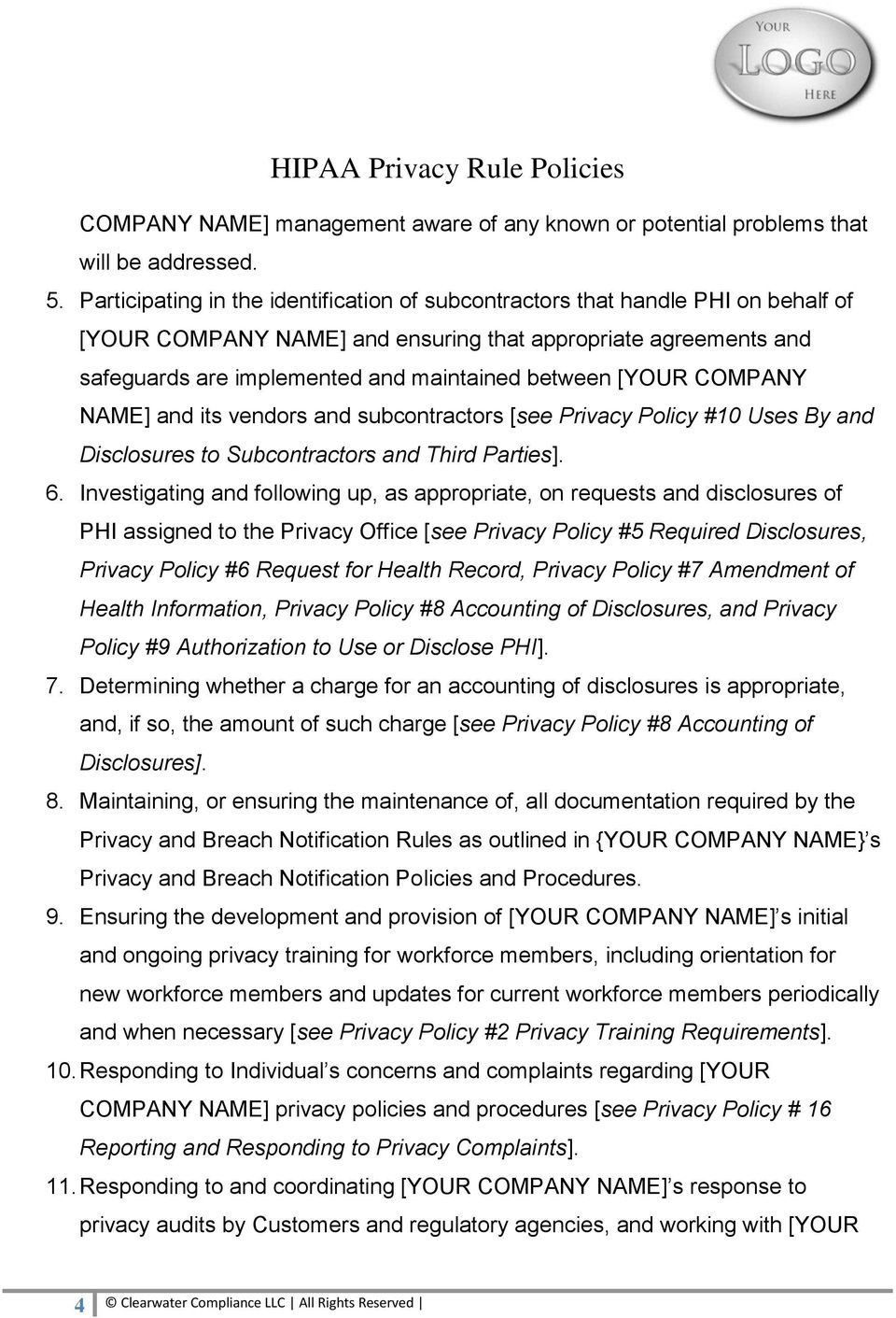 [YOUR COMPANY NAME] and its vendors and subcontractors [see Privacy Policy #10 Uses By and Disclosures to Subcontractors and Third Parties]. 6.