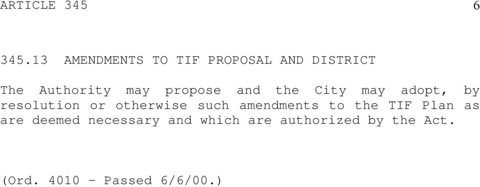 propose and the City may adopt, by resolution or otherwise such