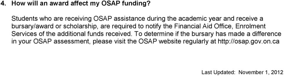 scholarship, are required to notify the Financial Aid Office, Enrolment Services of the additional funds