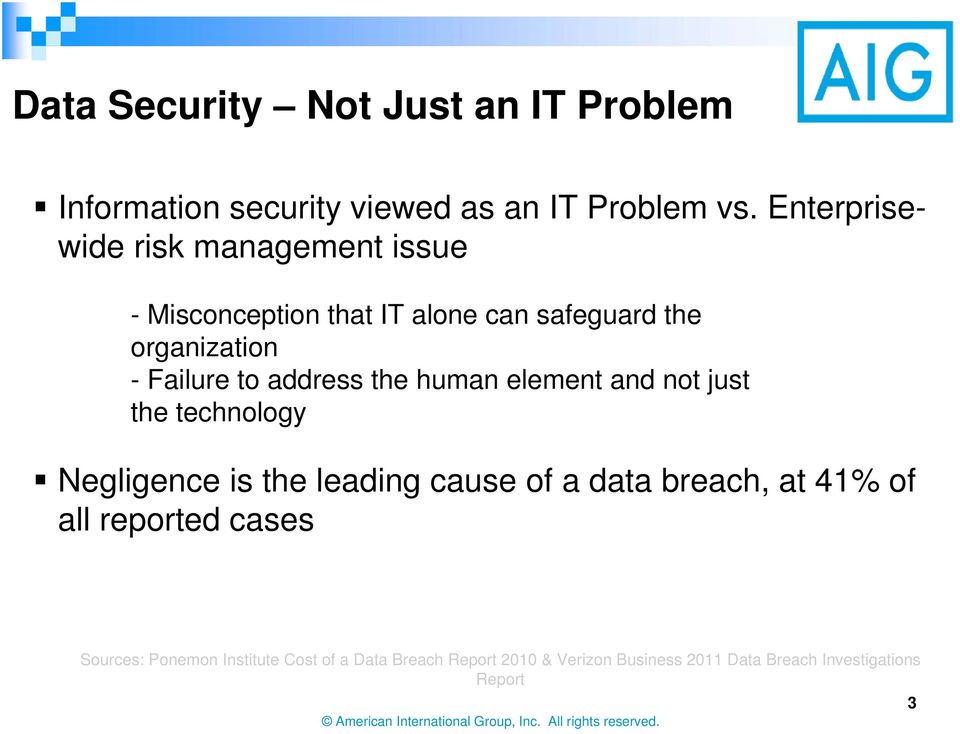 address the human element and not just the technology Negligence is the leading cause of a data breach, at 41%