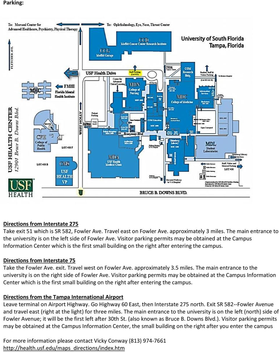 Visitor parking permits may be obtained at the Campus Information Center which is the first small building on the right after entering the campus. Directions from Interstate 75 Take the Fowler Ave.