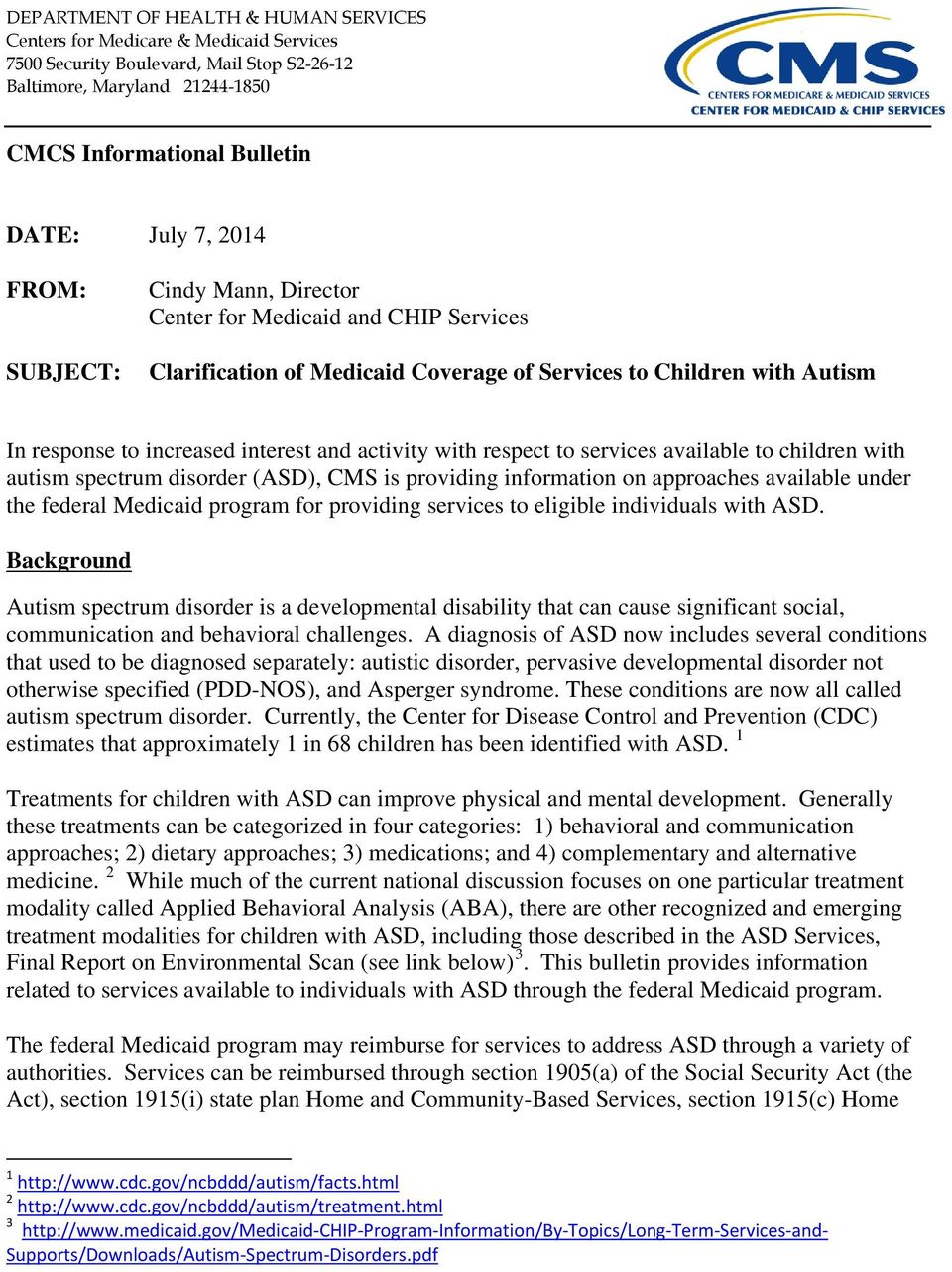 with respect to services available to children with autism spectrum disorder (ASD), CMS is providing information on approaches available under the federal Medicaid program for providing services to