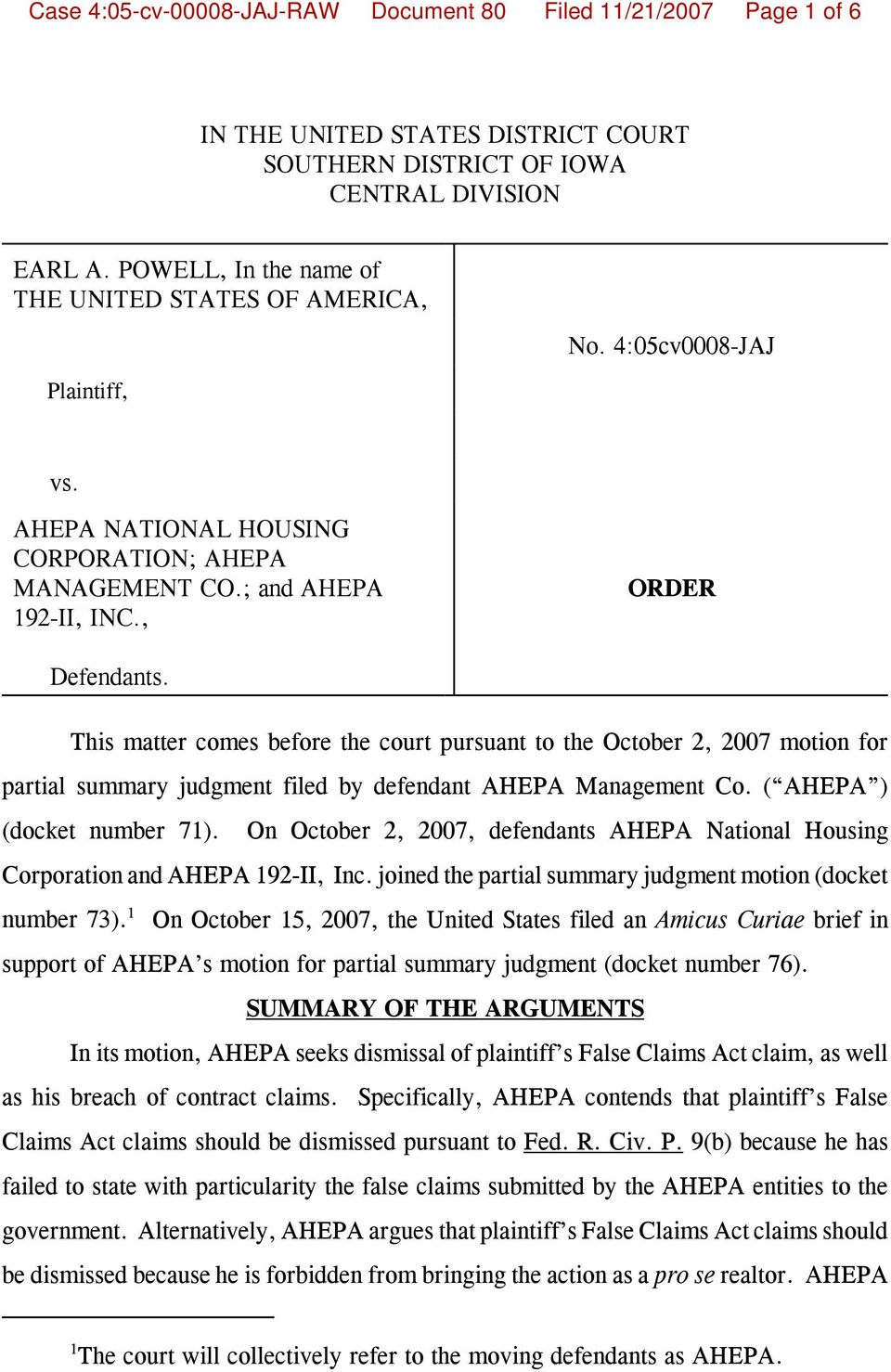 This matter comes before the court pursuant to the October 2, 2007 motion for partial summary judgment filed by defendant AHEPA Management Co. ( AHEPA ) (docket number 71).