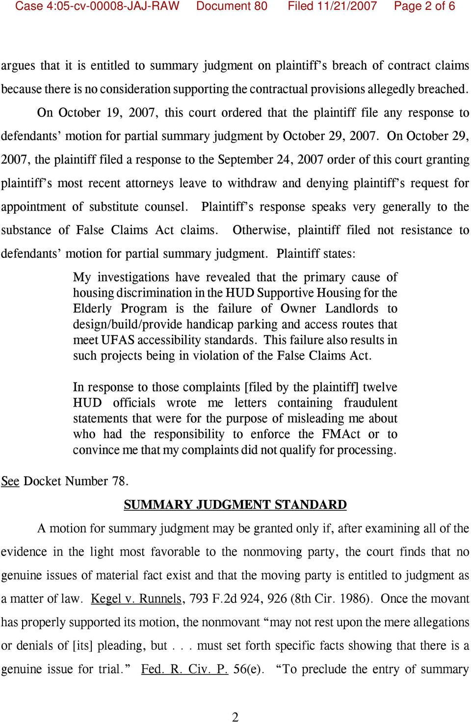 On October 19, 2007, this court ordered that the plaintiff file any response to defendants motion for partial summary judgment by October 29, 2007.