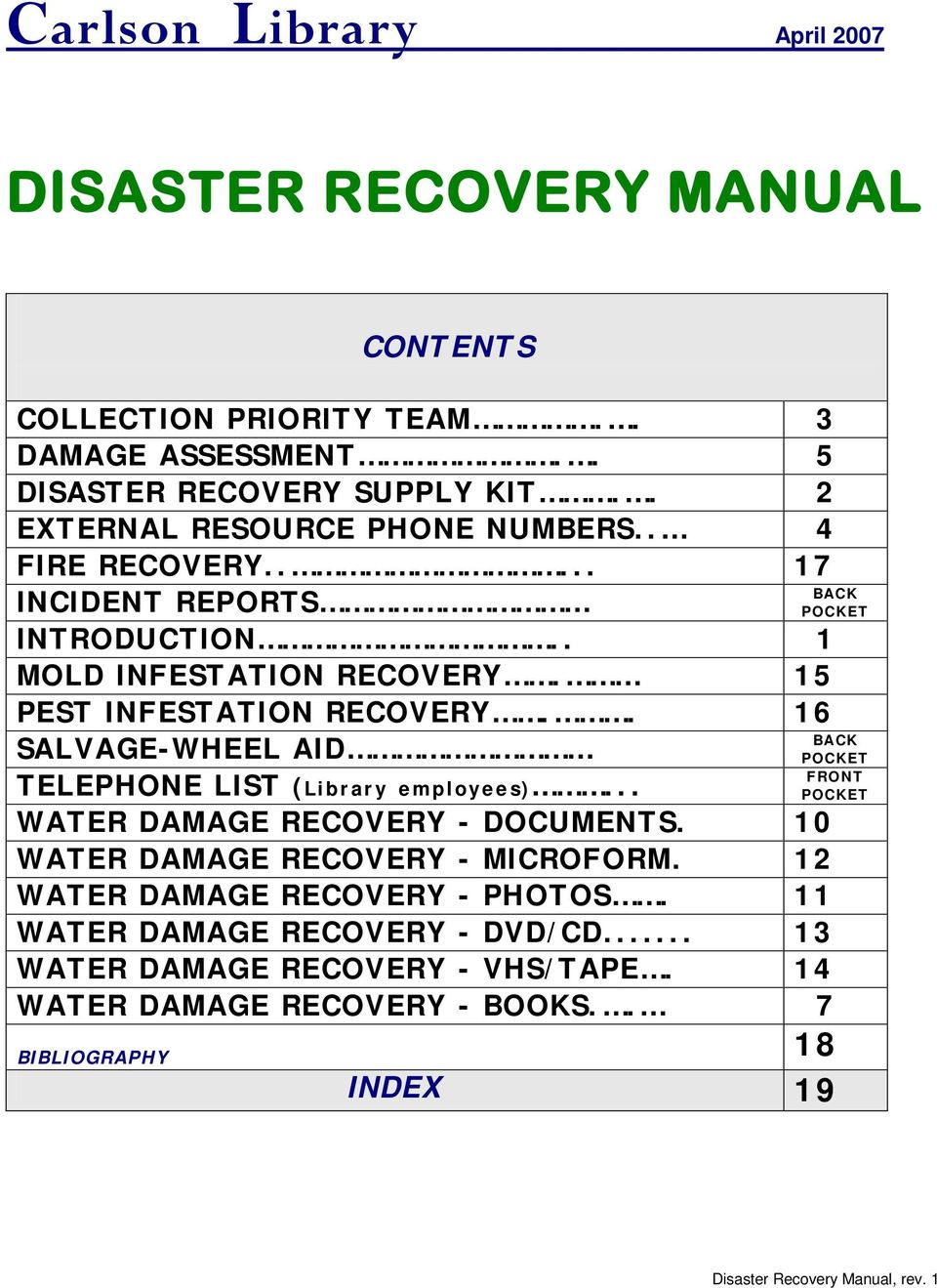 . 16 SALVAGE-WHEEL AID TELEPHONE LIST (Library employees)... BACK POCKET BACK POCKET FRONT POCKET WATER DAMAGE RECOVERY - DOCUMENTS.