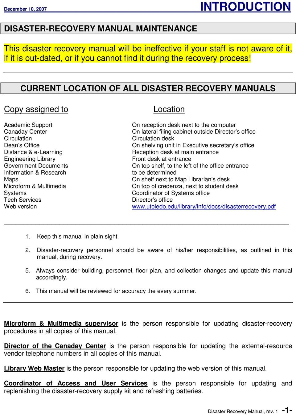CURRENT LOCATION OF ALL DISASTER RECOVERY MANUALS Copy assigned to Academic Support Canaday Center Circulation Dean s Office Distance & e-learning Engineering Library Government Documents Information