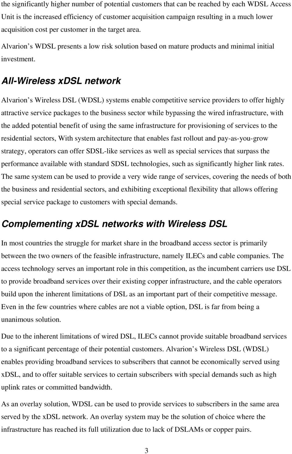 All-Wireless xdsl network Alvarion s Wireless DSL (WDSL) systems enable competitive service providers to offer highly attractive service packages to the business sector while bypassing the wired