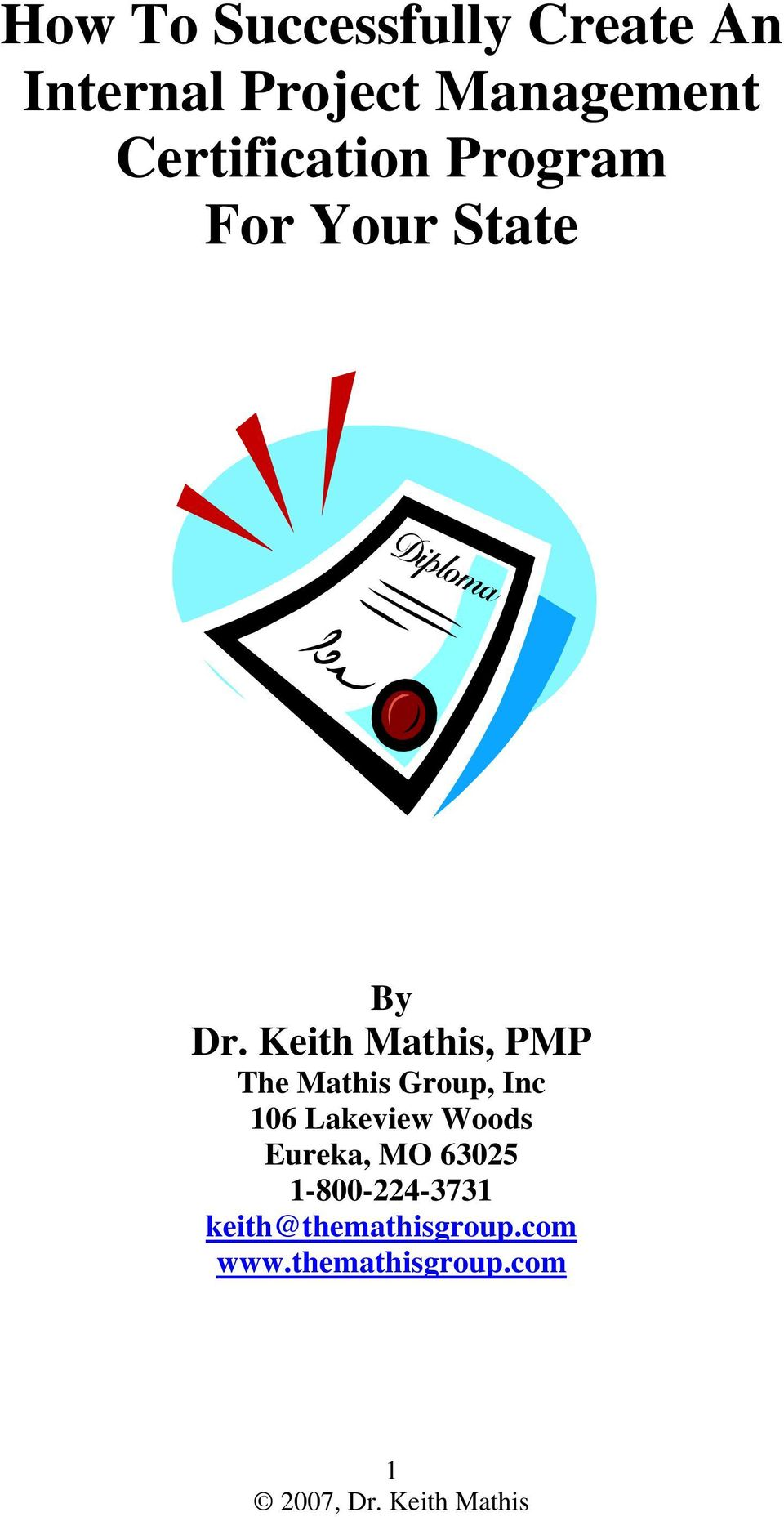Keith Mathis, PMP The Mathis Group, Inc 106 Lakeview Woods