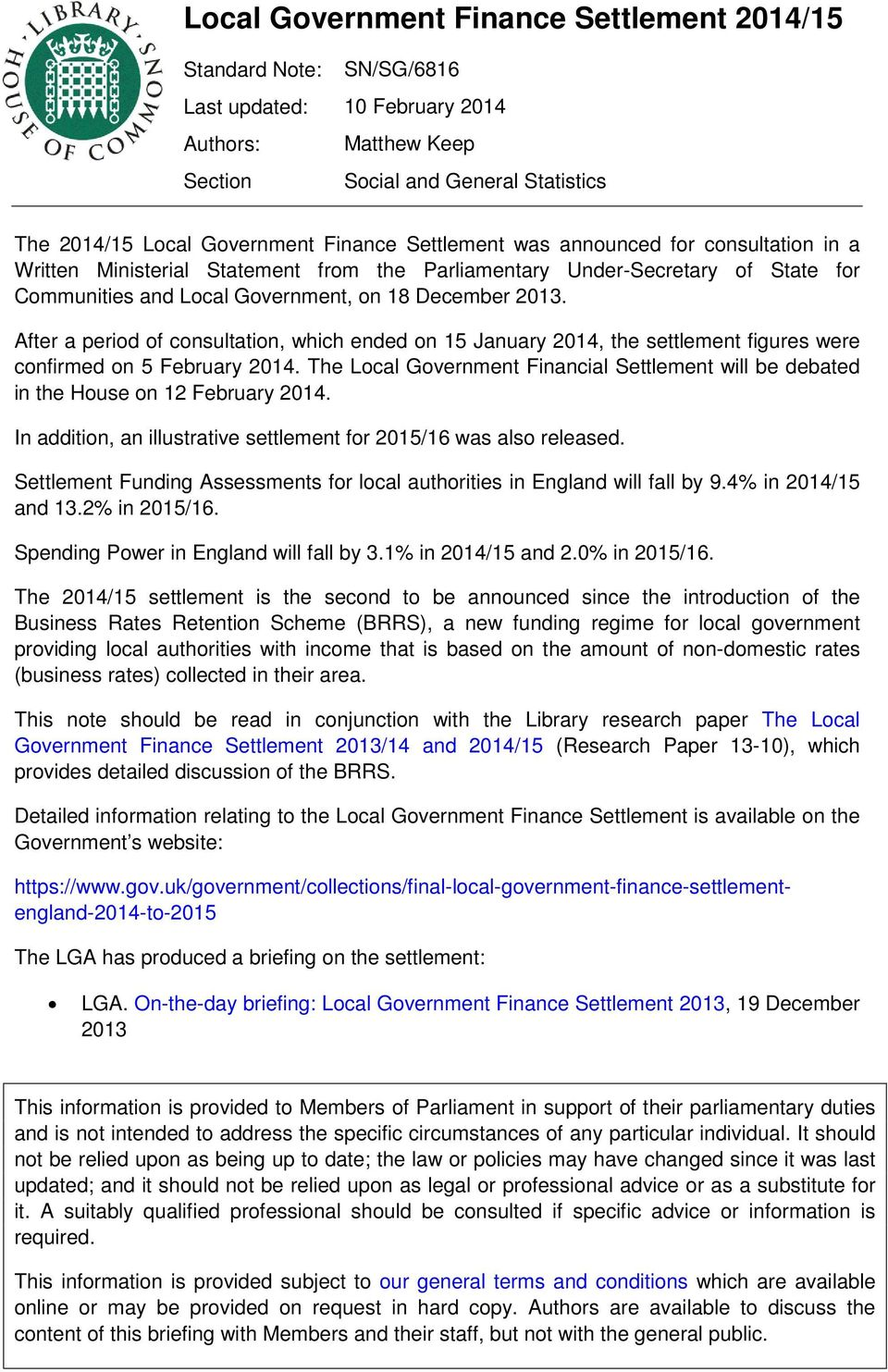 After a period of consultation, which ended on 15 January 2014, the settlement figures were confirmed on 5 February 2014.