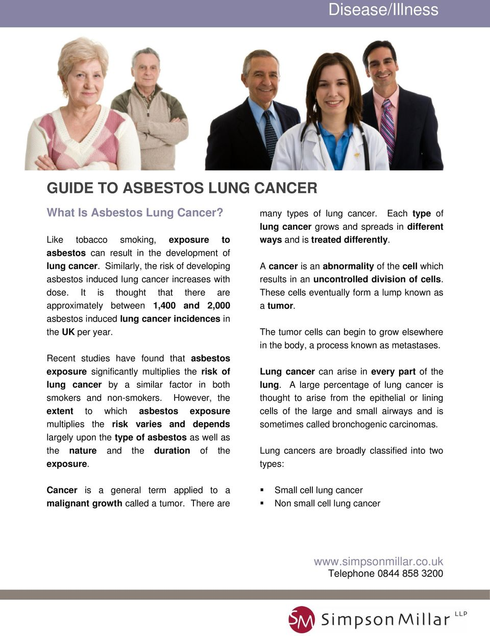 It is thought that there are approximately between 1,400 and 2,000 asbestos induced lung cancer incidences in the UK per year.