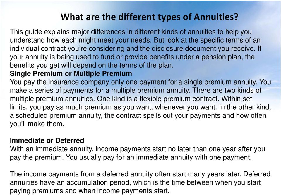 If your annuity is being used to fund or provide benefits under a pension plan, the benefits you get will depend on the terms of the plan.