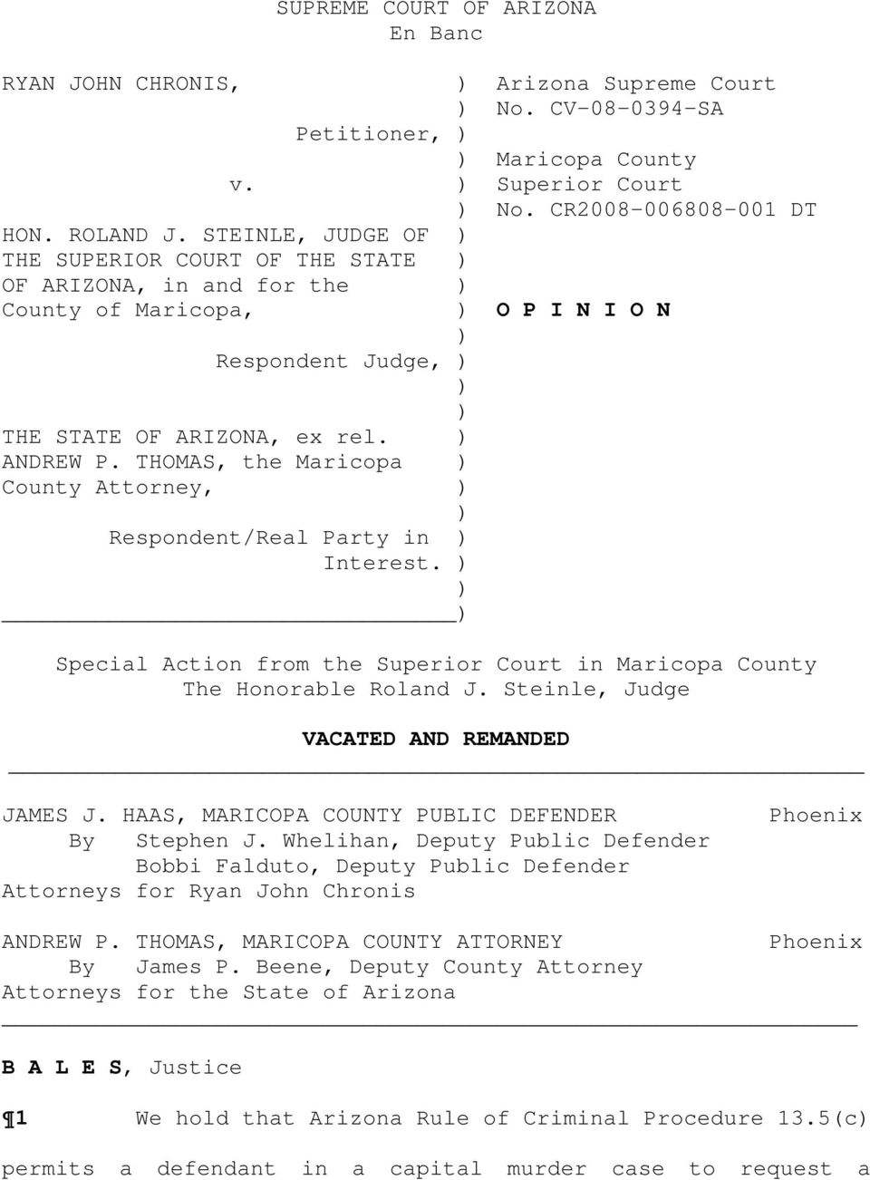 THOMAS, the Maricopa ) County Attorney, ) ) Respondent/Real Party in ) Interest. ) ) ) Special Action from the Superior Court in Maricopa County The Honorable Roland J.