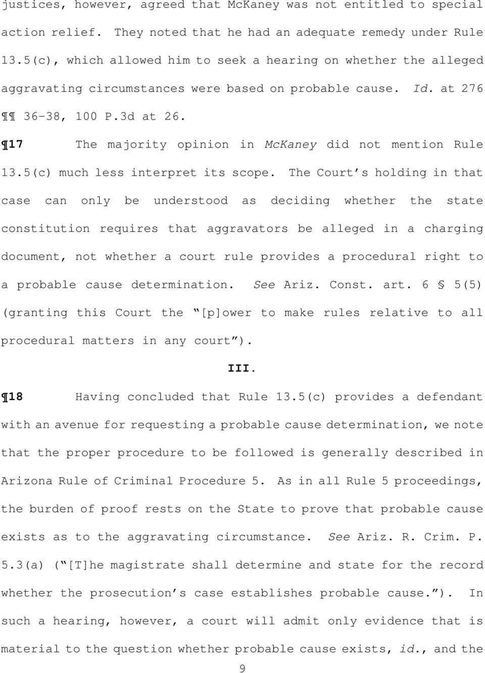 17 The majority opinion in McKaney did not mention Rule 13.5(c) much less interpret its scope.