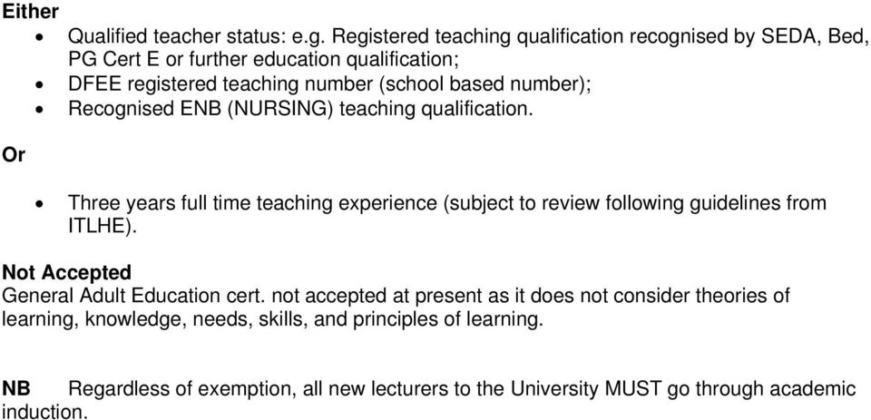 number); Recognised ENB (NURSING) teaching qualification. Three years full time teaching experience (subject to review following guidelines from ITLHE).