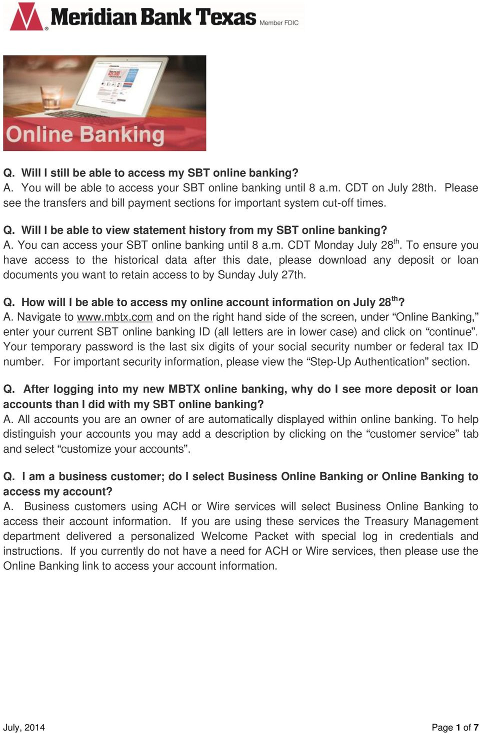 You can access your SBT online banking until 8 a.m. CDT Monday July 28 th.