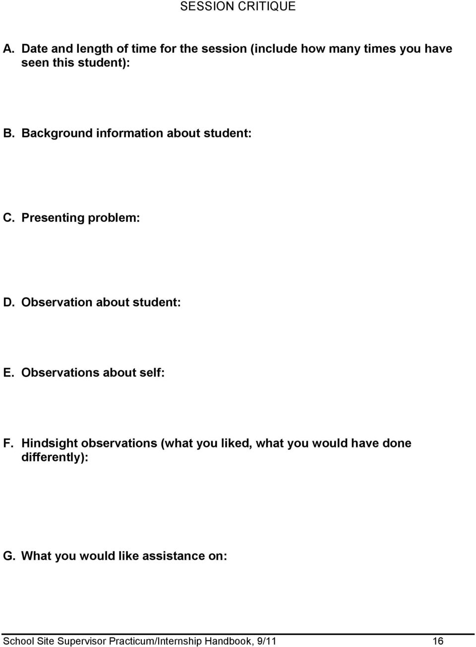 Background information about student: C. Presenting problem: D. Observation about student: E.