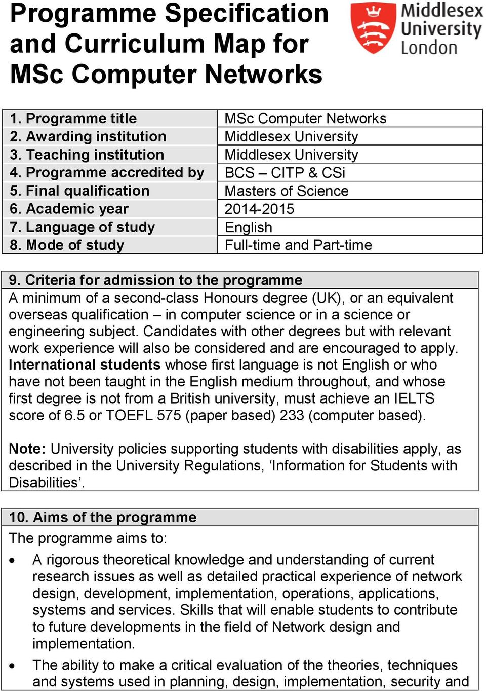 riteria for admission to the programme A minimum of a second-class Honours degree (UK), or an equivalent overseas qualification in computer science or in a science or engineering subject.