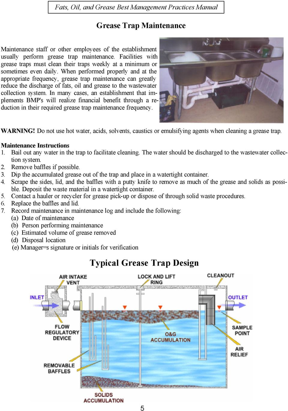 When performed properly and at the appropriate frequency, grease trap maintenance can greatly reduce the discharge of fats, oil and grease to the wastewater collection system.