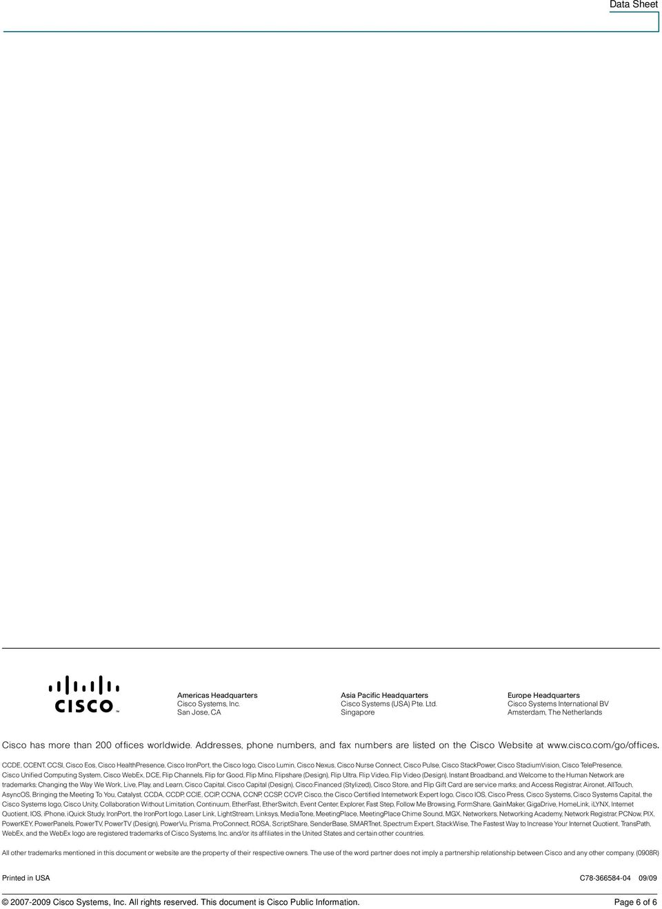 Addresses, phone numbers, and fax numbers are listed on the Cisco Website at www.cisco.com/go/offices.