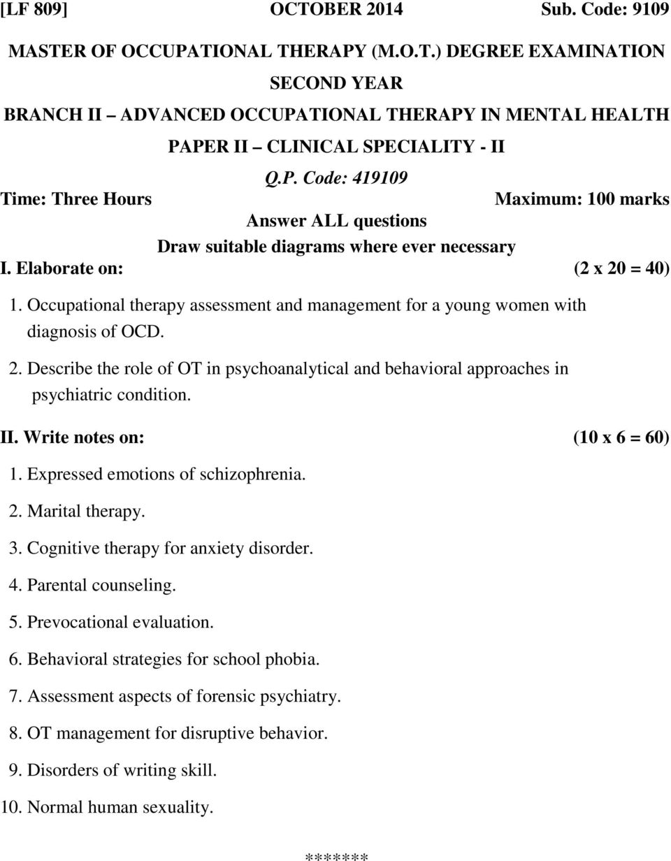 Prevocational evaluation. 6. Behavioral strategies for school phobia. 7. Assessment aspects of forensic psychiatry. 8.