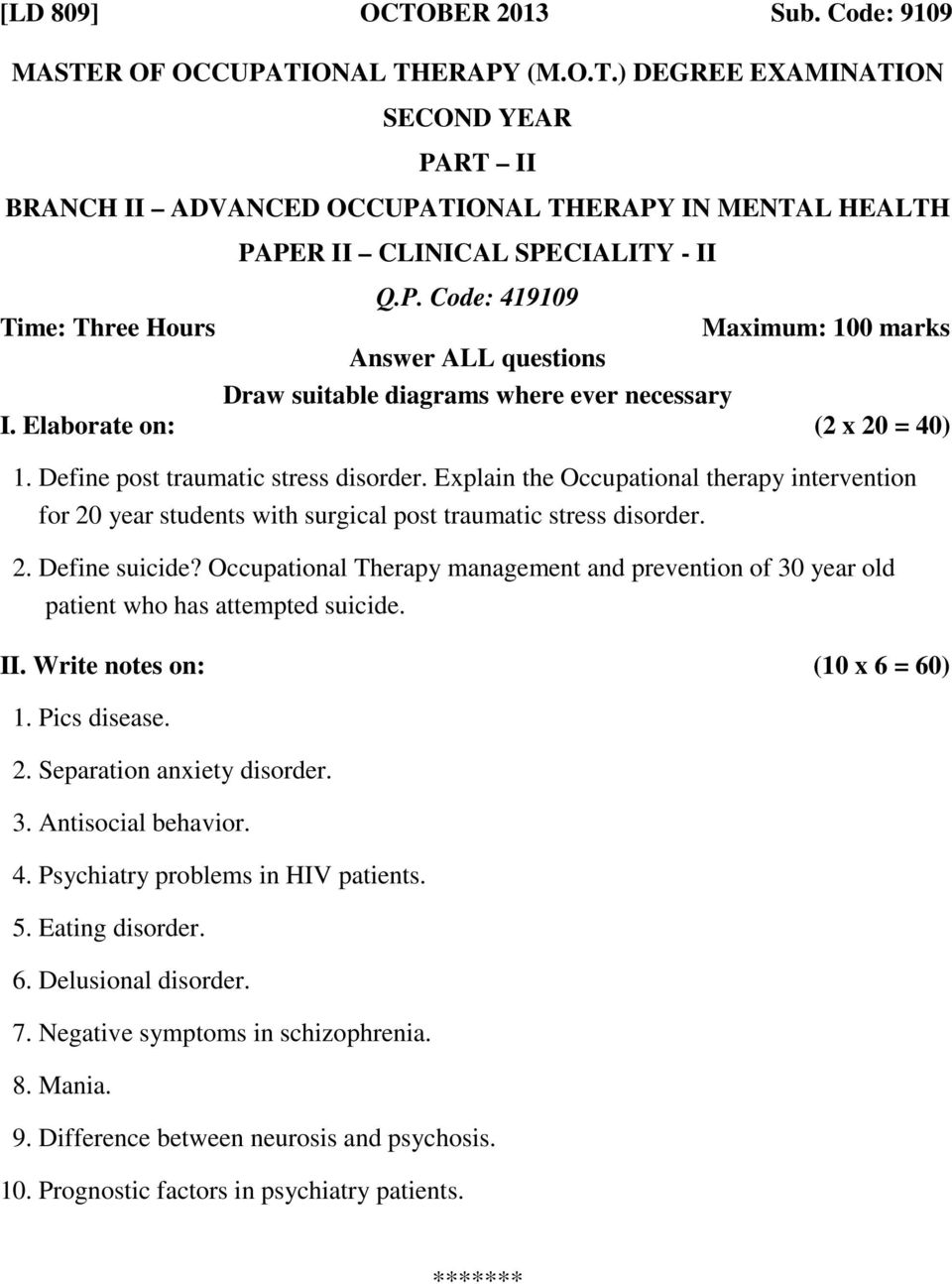 Occupational Therapy management and prevention of 30 year old patient who has attempted suicide. 1. Pics disease. 2. Separation anxiety disorder. 3. Antisocial behavior.