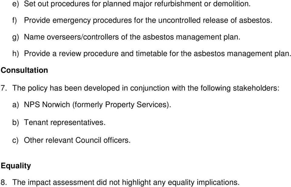 h) Provide a review procedure and timetable for the asbestos management plan. Consultation 7.