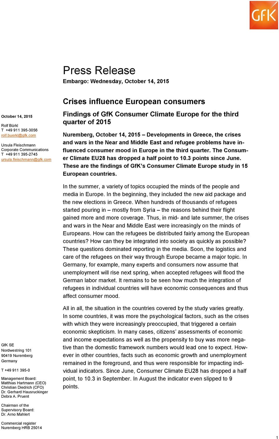 com Crises influence European consumers Findings of GfK Consumer Climate Europe for the third quarter of 2015 Nuremberg, October 14, 2015 Developments in Greece, the crises and wars in the Near and