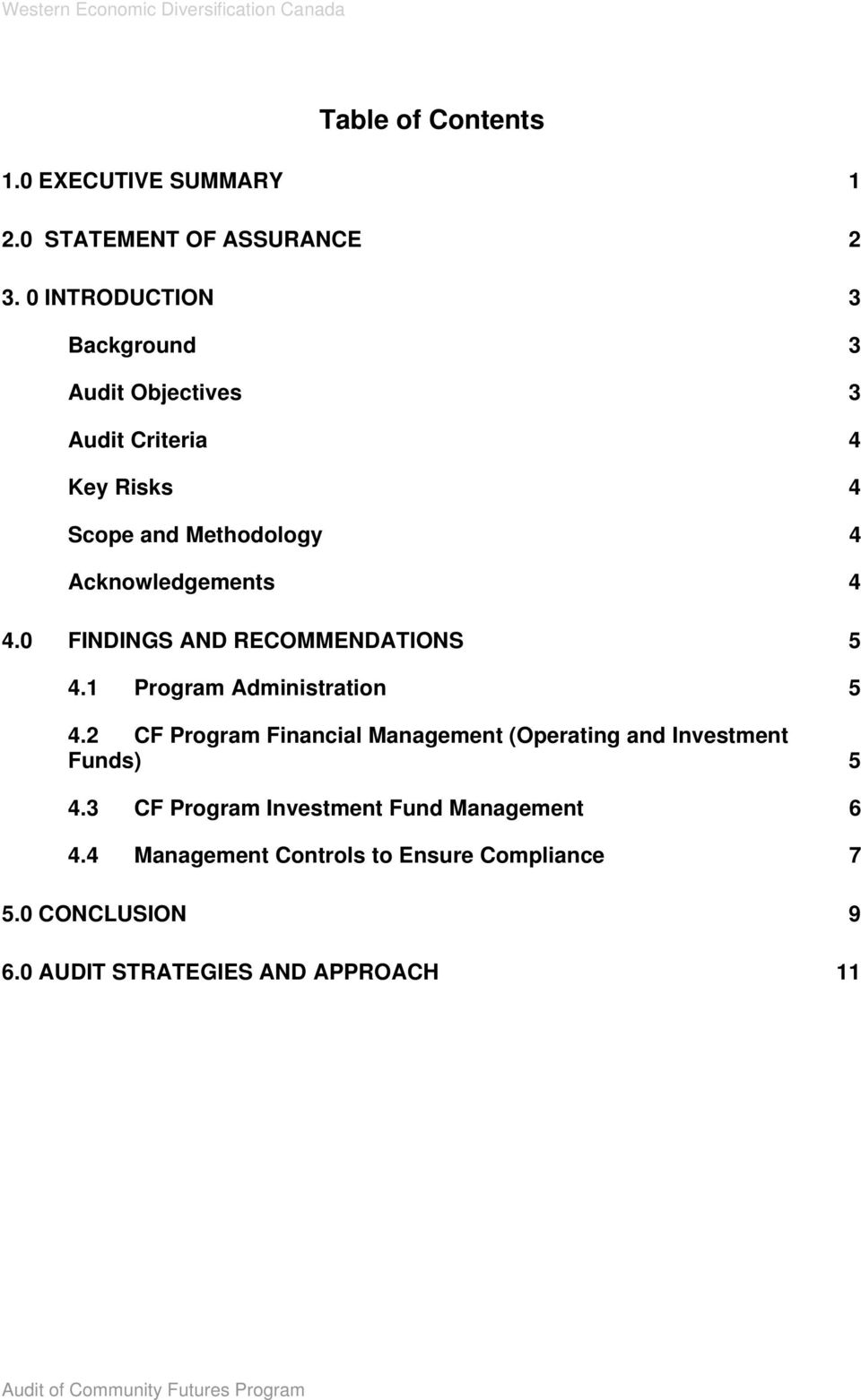 0 FINDINGS AND RECOMMENDATIONS 5 4.1 Program Administration 5 4.