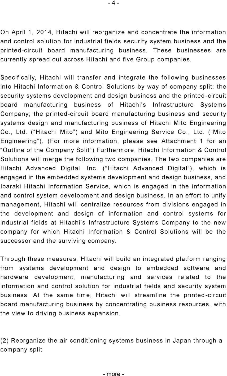 Specifically, Hitachi will transfer and integrate the following businesses into Hitachi Information & Control Solutions by way of company split: the security systems development and design business