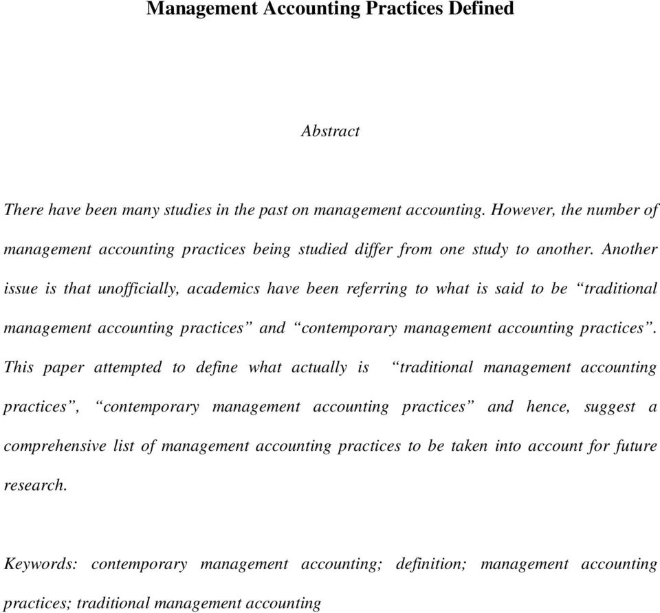 Another issue is that unofficially, academics have been referring to what is said to be traditional management accounting practices and contemporary management accounting practices.