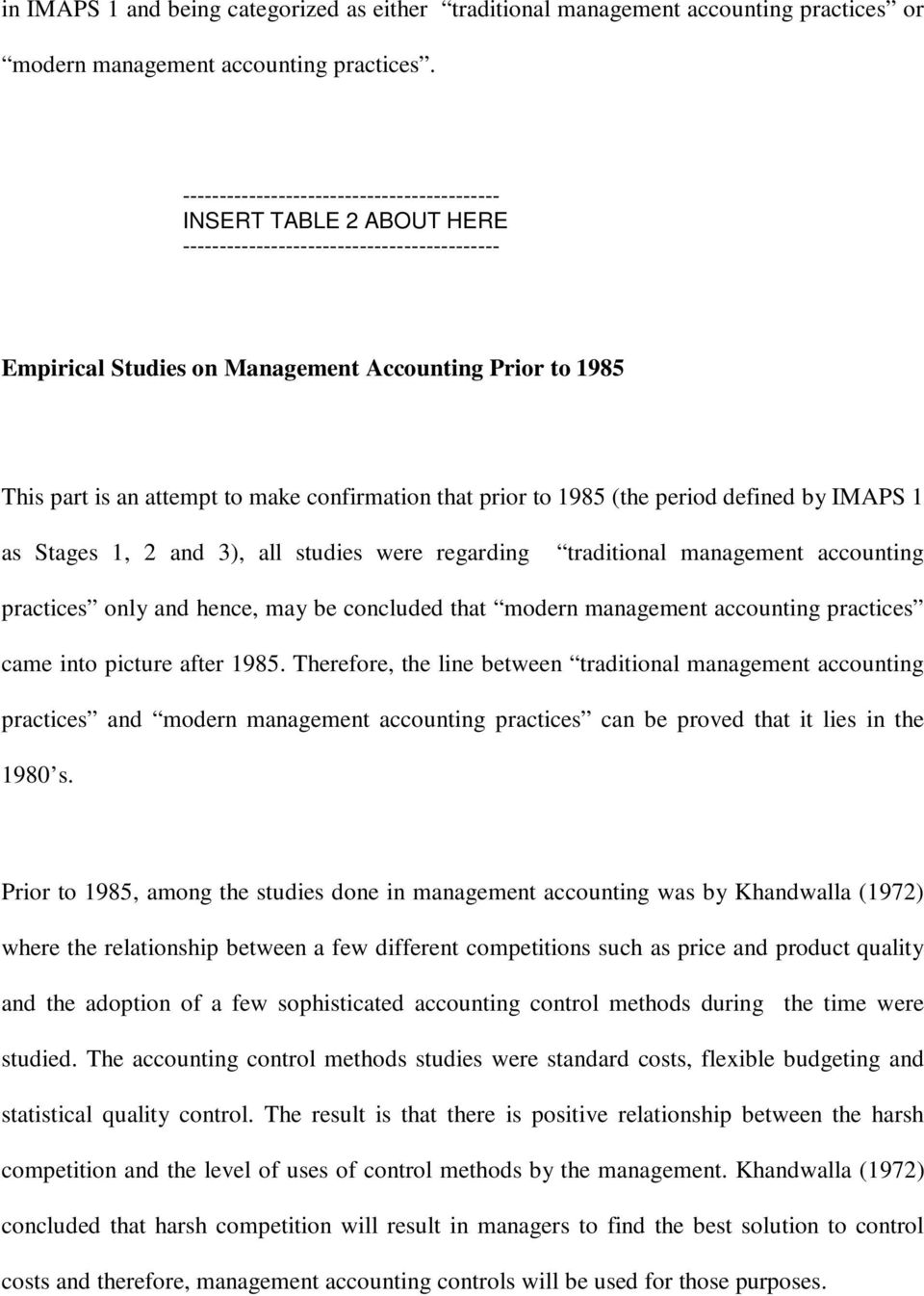 3), all studies were regarding traditional management accounting practices only and hence, may be concluded that modern management accounting practices came into picture after 1985.
