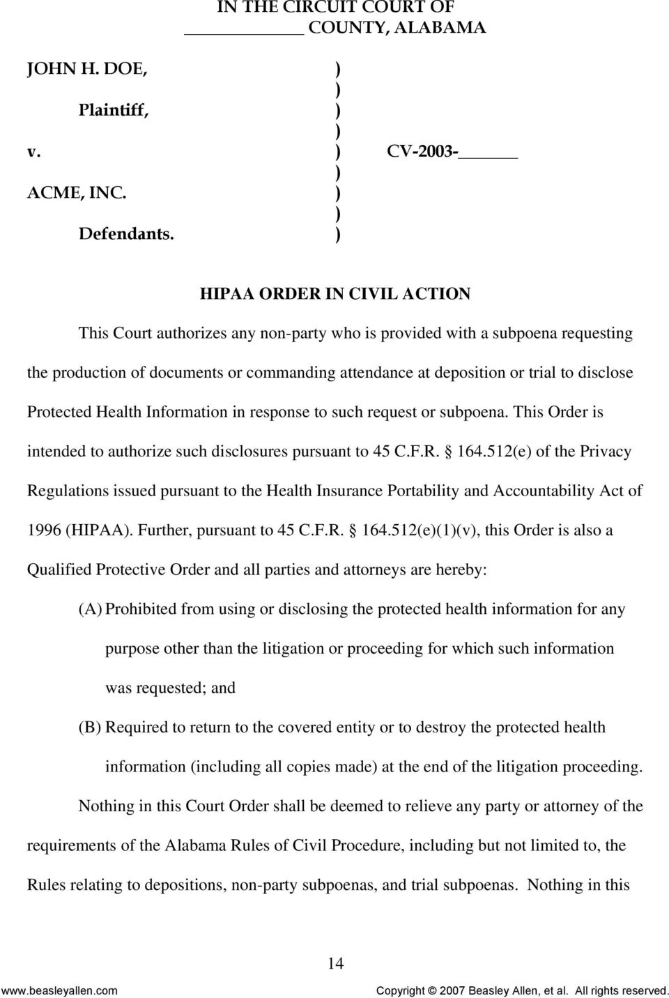 Protected Health Information in response to such request or subpoena. This Order is intended to authorize such disclosures pursuant to 45 C.F.R. 164.