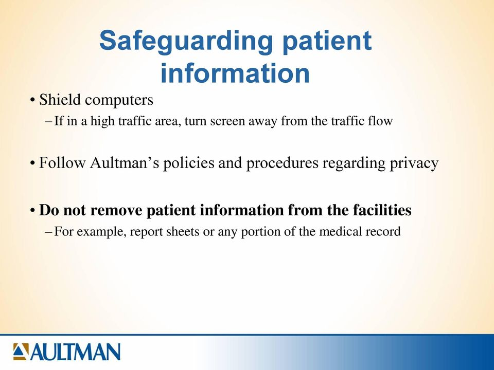 and procedures regarding privacy Do not remove patient information from