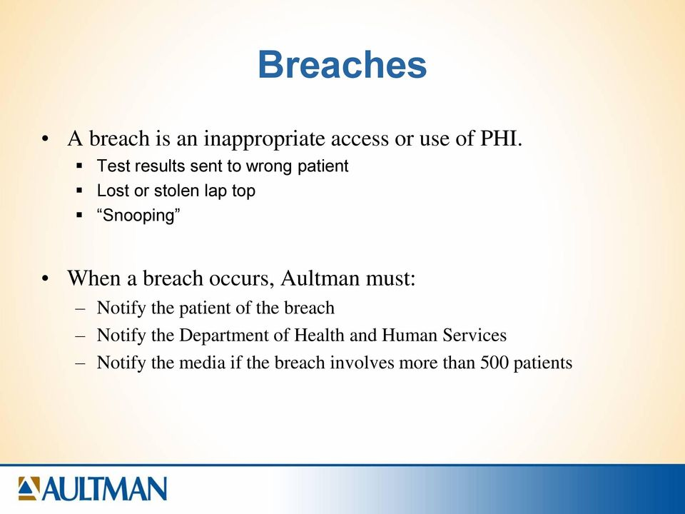 breach occurs, Aultman must: Notify the patient of the breach Notify the